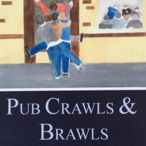 Pub Crawls and Brawls by J B Lockwood; new books.